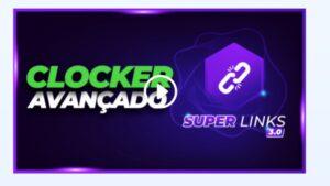 super-links-clocker-avancado
